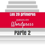 Los 20 primeros pasos en WordPress – Parte 2