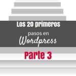 Los 20 primeros pasos en WordPress – Parte 3