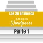 Los 20 primeros pasos en WordPress – Parte 1