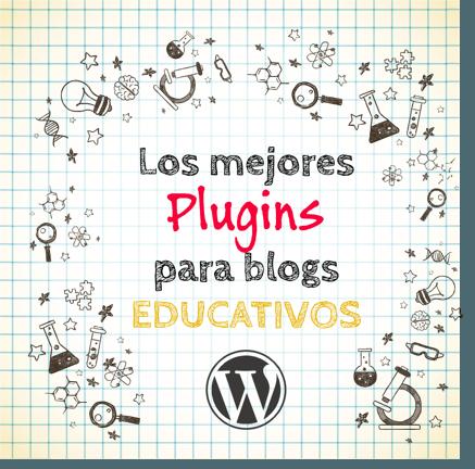 los mejores plugins para blogs educativos
