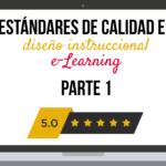 Estándares de calidad en diseño instruccional e-Learning – Parte 1